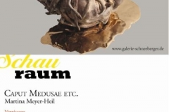 23.08.2013 - 20.09.2013: Martina Meyer-Heil - CAPUT MEDUSAE ETC.